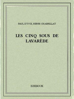 Les cinq sous de Lavarède - Ivoi, Paul d', Chabrillat, Henri - Bibebook cover