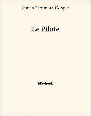 Le Pilote - Cooper, James Fenimore - Bibebook cover
