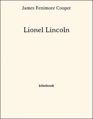 Lionel Lincoln - Cooper, James Fenimore - Bibebook cover