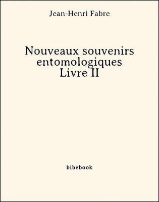 Nouveaux souvenirs entomologiques - Livre II - Fabre, Jean-Henri - Bibebook cover