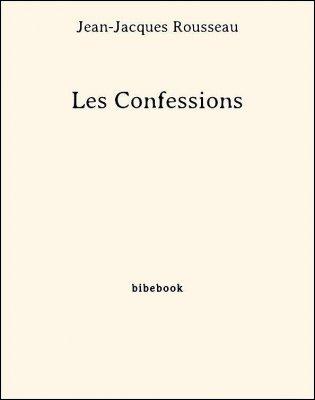 Les Confessions - Rousseau, Jean-Jacques - Bibebook cover