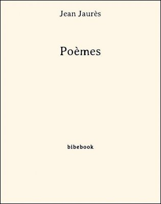 Poèmes - Jaurès, Jean - Bibebook cover