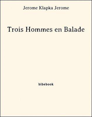 Trois Hommes en Balade - Jerome, Jerome Klapka - Bibebook cover