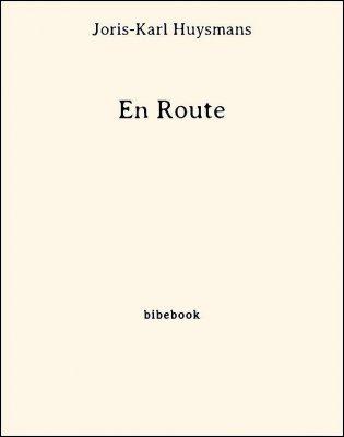 En Route - Huysmans, Joris-Karl - Bibebook cover