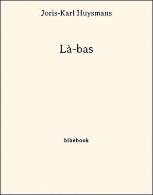 Là-bas - Huysmans, Joris-Karl - Bibebook cover