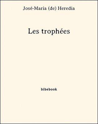 Les trophées - Heredia, José-Maria de - Bibebook cover