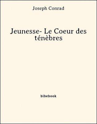 Jeunesse- Le Coeur des ténèbres - Conrad, Joseph - Bibebook cover