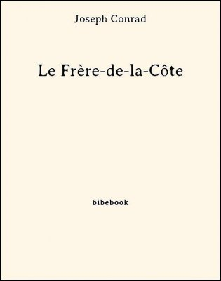 Le Frère-de-la-Côte - Conrad, Joseph - Bibebook cover