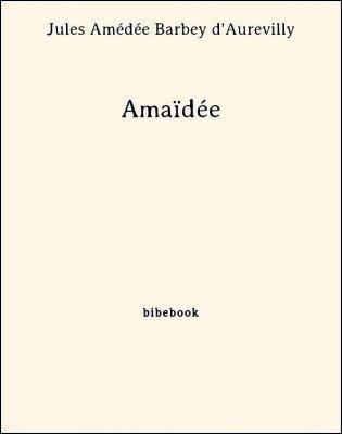 Amaïdée - Barbey d'Aurevilly, Jules Amédée - Bibebook cover