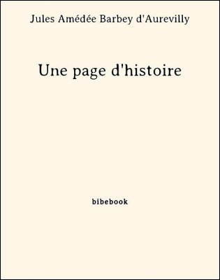 Une page d'histoire - Barbey d'Aurevilly, Jules Amédée - Bibebook cover
