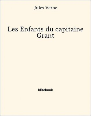 Les Enfants du capitaine Grant - Verne, Jules - Bibebook cover