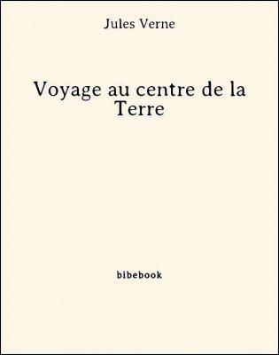 Voyage au centre de la Terre - Verne, Jules - Bibebook cover