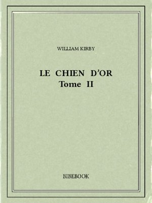 Le Chien d'Or II - Kirby, William - Bibebook cover