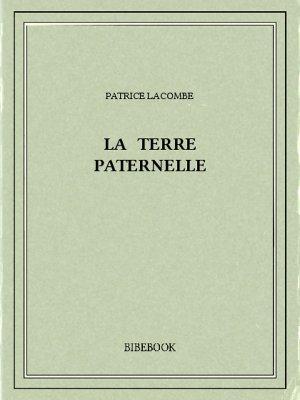 La terre paternelle - Lacombe, Patrice - Bibebook cover