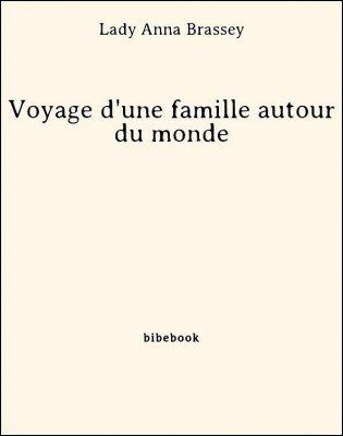 Voyage d'une famille autour du monde - Brassey, Lady Anna - Bibebook cover