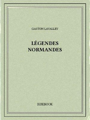 Légendes normandes - Lavalley, Gaston - Bibebook cover