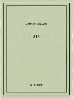 « 813 » - Leblanc, Maurice - Bibebook cover