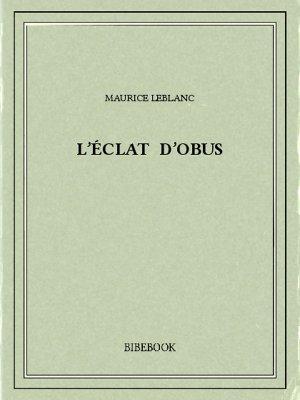 L'éclat d'obus - Leblanc, Maurice - Bibebook cover