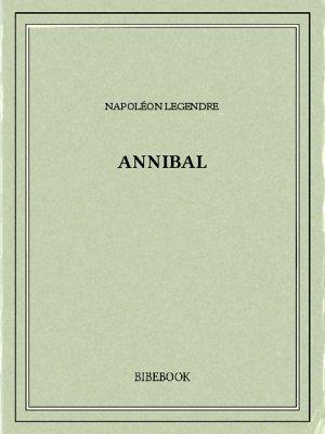 Annibal - Legendre, Napoléon - Bibebook cover