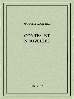 Contes et nouvelles - Legendre, Napoléon - Bibebook cover