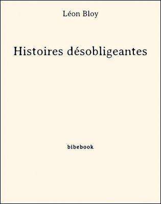 Histoires désobligeantes - Bloy, Léon - Bibebook cover