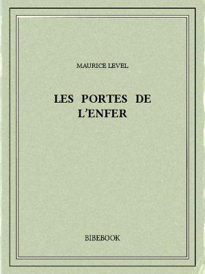 Les portes de l'enfer - Level, Maurice - Bibebook cover