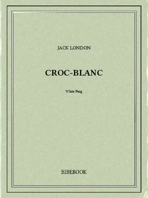 Croc-Blanc - London, Jack - Bibebook cover
