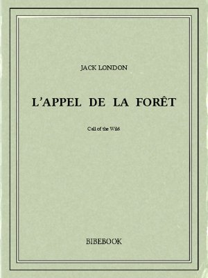 L'appel de la forêt - London, Jack - Bibebook cover