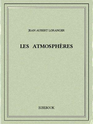 Les Atmosphères - Loranger, Jean Aubert - Bibebook cover