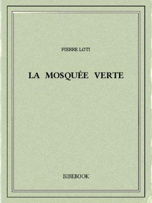 La mosquée verte - Loti, Pierre - Bibebook cover