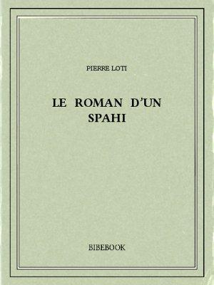 Le roman d'un spahi - Loti, Pierre - Bibebook cover