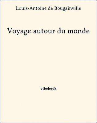 Voyage autour du monde - Bougainville, Louis-Antoine de - Bibebook cover