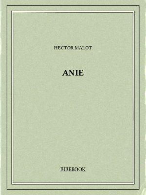 Anie - Malot, Hector - Bibebook cover