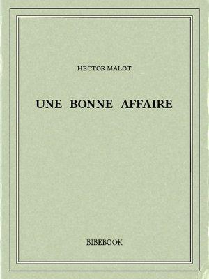 Une bonne affaire - Malot, Hector - Bibebook cover