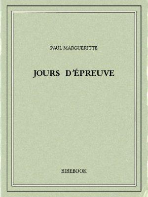 Jours d'épreuve - Margueritte, Paul - Bibebook cover