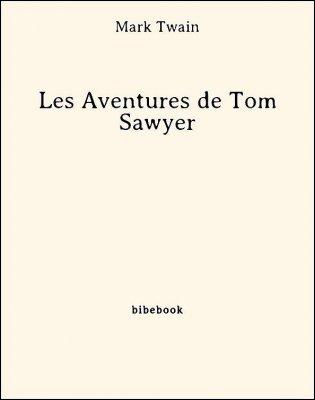 Les Aventures de Tom Sawyer - Twain, Mark - Bibebook cover