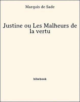Justine ou Les Malheurs de la vertu - Marquis de Sade - Bibebook cover