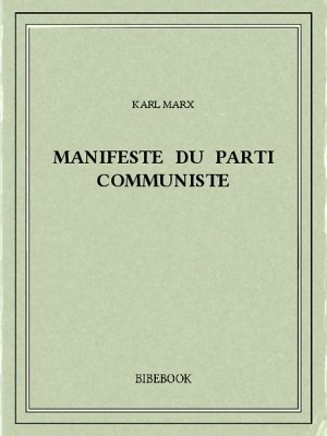 Manifeste du Parti Communiste - Marx, Karl - Bibebook cover