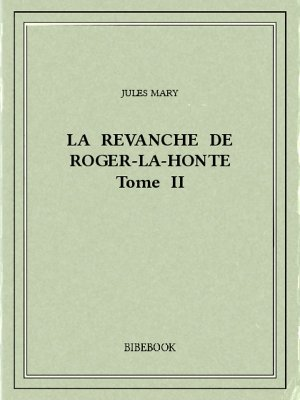 La revanche de Roger-la-Honte II - Mary, Jules - Bibebook cover