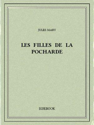 Les filles de la Pocharde - Mary, Jules - Bibebook cover