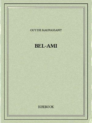 Bel-Ami - Maupassant, Guy de - Bibebook cover
