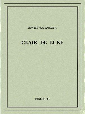 Clair de lune - Maupassant, Guy de - Bibebook cover