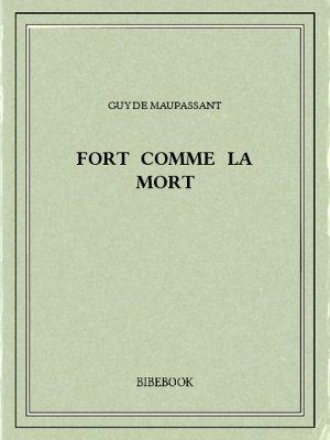 Fort comme la mort - Maupassant, Guy de - Bibebook cover