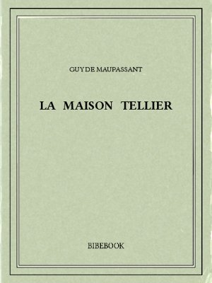 La maison Tellier - Maupassant, Guy de - Bibebook cover