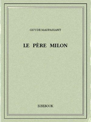 Le père Milon - Maupassant, Guy de - Bibebook cover