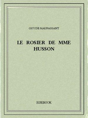 Le rosier de Mme Husson - Maupassant, Guy de - Bibebook cover