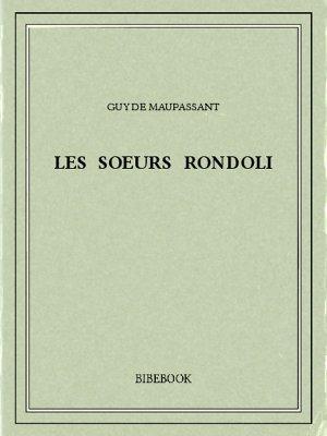 Les soeurs Rondoli - Maupassant, Guy de - Bibebook cover