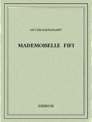 Mademoiselle Fifi - Maupassant, Guy de - Bibebook cover