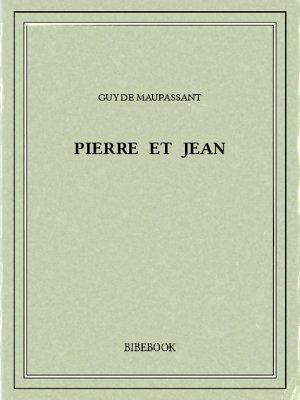 Pierre et Jean - Maupassant, Guy de - Bibebook cover