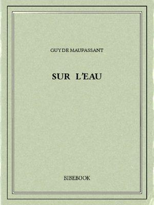Sur l'eau - Maupassant, Guy de - Bibebook cover